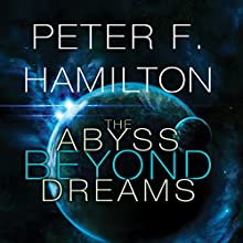 The Abyss Beyond Dreams: Chronicle of the Fallers, Book 1 (       UNABRIDGED) by Peter F. Hamilton Narrated by John Lee