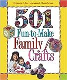 501 Fun to Make Family Crafts