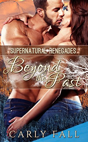 Carly Fall - Beyond the Past (Supernatural Renegades Book 2) (English Edition)