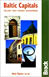 Baltic Capitals: Tallinn, Riga, Vilnius, Kaliningrad: The Bradt Travel Guide (1841620181) by Taylor, Neil