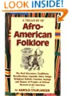 A Treasury of Afro-American Folklore: The Oral Literature, Traditions, Recollections, Legends, Tales, Songs, Religious Beliefs, Customs, Sayings and Humor of Peoples of African Descent in the Americas