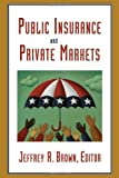 img - for Public Insurance and Private Markets book / textbook / text book