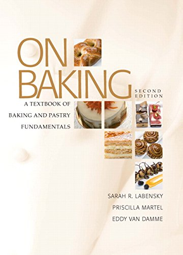 On Baking: A Textbook of Baking and Pastry Fundamentals (2nd Edition)