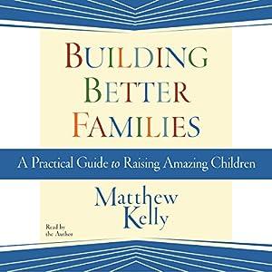 Building Better Families Audiobook
