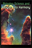 img - for Bringing Science and Religion Into Harmony book / textbook / text book