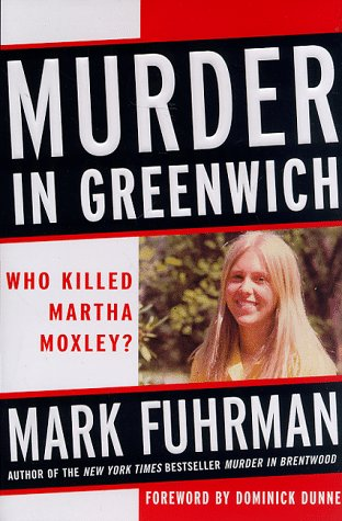 Murder in Greenwich: Who Killed Martha Moxley?, Mark Fuhrman, Stephen Weeks