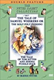 The Tale of Samuel Whiskers Or Roly-Poly Pudding / The Tale of Tom Kitten And Jemima Puddle-Duck