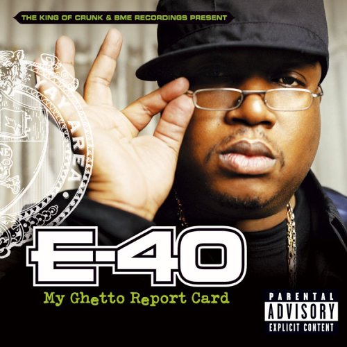 E-40-- My Ghetto Report Card