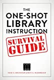 The One-Shot Library Instruction Survival Guide
