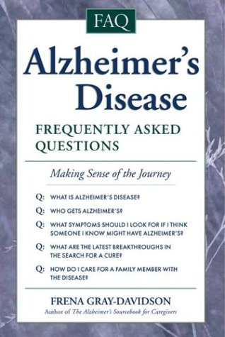 Alzheimer's Disease: Frequently Asked Questions, Frena Gray-Davidson