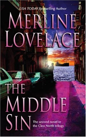 The Middle Sin (Cleo North Trilogy), MERLINE LOVELACE