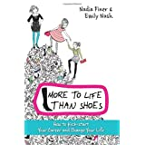 More To Life Than Shoes: How to Kick-start Your Career and Change Your Lifeby Nadia Finer