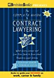 The Complete Guide to Contract Lawyering (0940675528) by Arron, Deborah