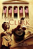 img - for The Clerk: My Thirty Six Years as Clerk of The Circuit Court and Comptroller of Holmes County, Florida book / textbook / text book