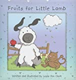 Fruits for Little Lamb (Newton: A Brand New Creation)