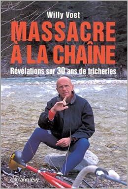 MASSACRE A LA CHAINE - Révélations sur 30 ans de tricheries