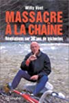 MASSACRE A LA CHAINE. R�v�lations sur...