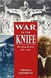 War to the Knife: Bleeding Kansas, 1854-1861