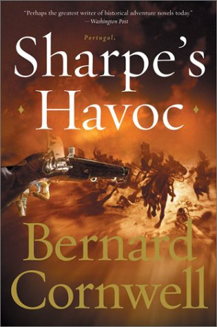 Sharpes Havoc : Richard Sharpe and the Campaign in Northern Portugal, Spring 1809, BERNARD CORNWELL