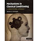img - for [(Mechanisms in Classical Conditioning: A Computational Approach)] [Author: Nestor A. Schmajuk] published on (March, 2010) book / textbook / text book