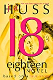 Eighteen (18): Based on a True Story (kindle edition)