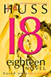 Eighteen (18): Based on a True Story...