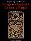 echange, troc Jean-Louis Ernewein - Images-souvenirs de nos villages : Imagerie populaire d'Alsace