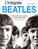 echange, troc Steve Turner - L'intégrale Beatles : Les Secrets de toutes leurs chansons, nouvelle édition augmentée