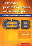 echange, troc Roland Fontaine, Colette Guiraud - Travaux professionnels informatiques Bac pro comptabilité : Epreuve E3B