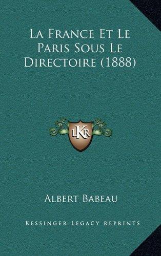 La France Et Le Paris Sous Le Directoire (1888)