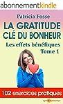 La gratitude cl� du bonheur: Les effe...