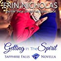 Getting in the Spirit: A Sapphire Falls Novella Audiobook by Erin Nicholas Narrated by Kate Udall
