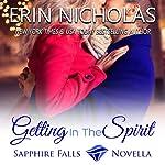 Getting in the Spirit: A Sapphire Falls Novella | Erin Nicholas