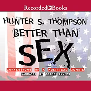 Better than Sex | [Hunter S. Thompson]