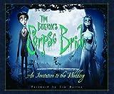 Tim Burton's Corpse Bride: An Invitation to the Wedding Mark Salisbury
