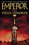 Conn Iggulden The Field of Swords (Emperor Series, Book 3)