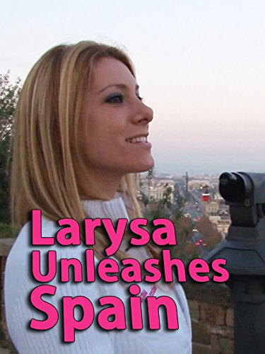 Clip: Larysa Unleashes Spain