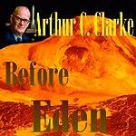 Before Eden | Arthur C. Clarke
