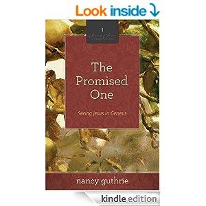 The Promised One (A 10-week Bible Study): Seeing Jesus in Genesis (Seeing Jesus in the Old Testament)
