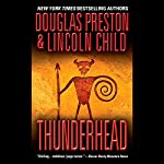 Thunderhead | Douglas Preston,Lincoln Child