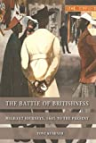 The Battle of Britishness: Migrant journeys, 1685 to the present (0719066409) by Kushner, Tony
