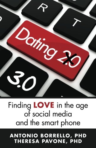 Dating 3.0: Finding Love in the Age of Social Media and the Smart Phone