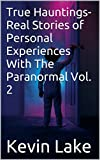 img - for True Hauntings- Real Stories of Personal Experiences With The Paranormal Vol. 2 book / textbook / text book