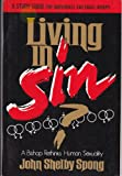 Living in Sin?: A Bishop Rethinks Human Sexuality : A Study Guide for Individuals and Small Groups (0060675519) by Spong, John Shelby