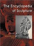 The Encyclopedia of Sculpture: 3-volume set