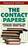 img - for The Contact Papers: Working Through The Literary Agent Maze book / textbook / text book