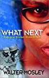 What Next: A Memoir Toward World Peace (1574780204) by Mosley, Walter