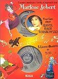 echange, troc Marlène Jobert - Trois Contes musicaux pour faire aimer Bach, Tchaïkovsky et Ravel (inclus 2 CD)