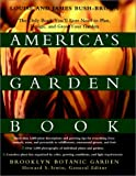 Americas Garden Book: The Only Book Youll Ever Need to Plan, Design, and Grow Your Garden, Revised Edition