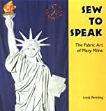 img - for Sew to Speak: The Fabric Art of Mary Milne (Folk Art and Artists) book / textbook / text book